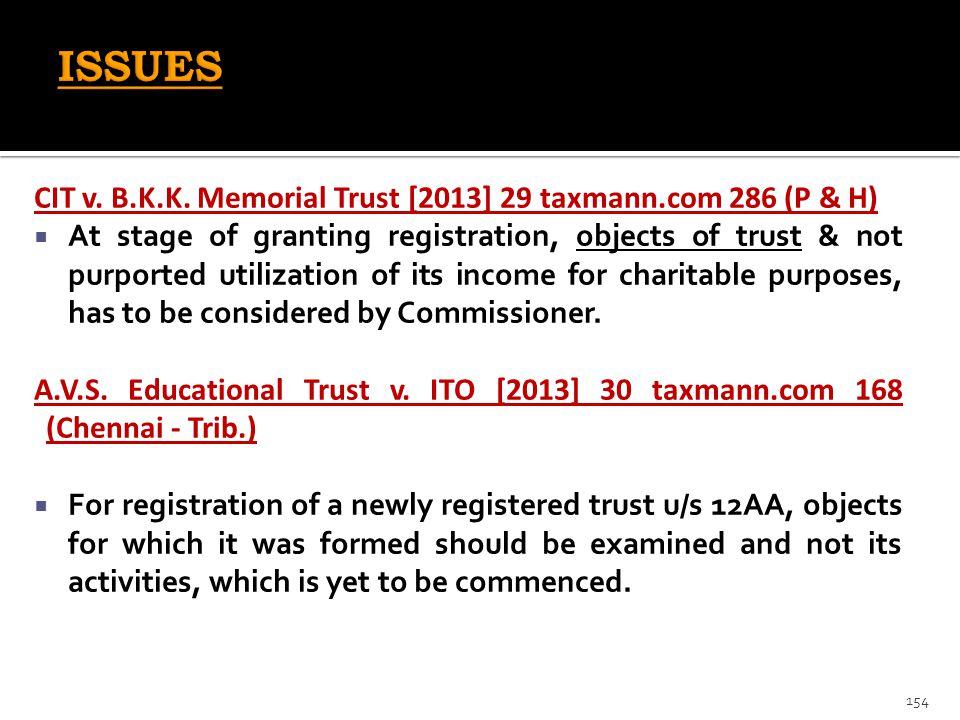 ISSUES CIT v. B.K.K. Memorial Trust [2013] 29 taxmann.com 286 (P & H)